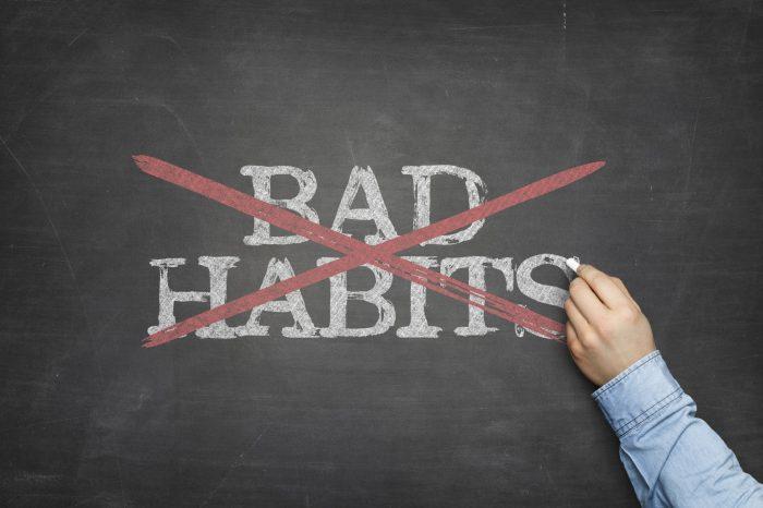 Δύσκολα κόβονται οι κακές συνήθειες. Αλλά πρέπει!